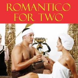 ROMANTICO FOR TWO