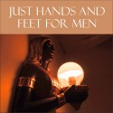 JUST HANDS and FEET for Men